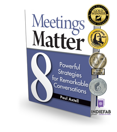 Meetings Matter: 8 Powerful Strategies for Remarkable Conversations